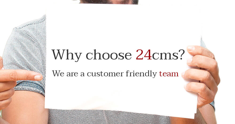 Why choose 24cms?